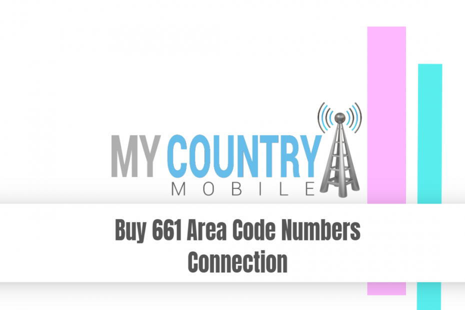 Buy 661 Area Code Numbers Connection - My Country Mobile