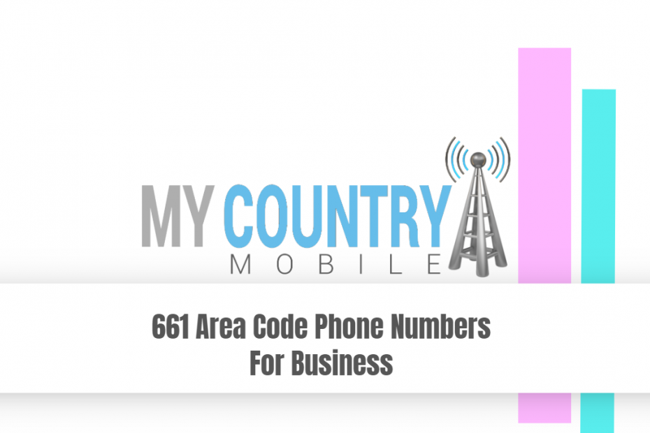 661 Area Code Phone Numbers For Business - My Country Mobile