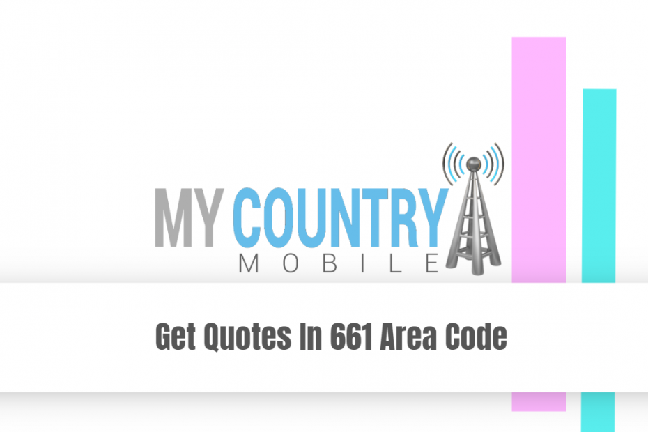 Get Quotes In 661 Area Code - My Country Mobile