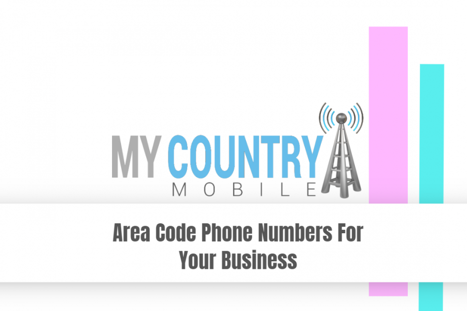 Area Code Phone Numbers For Your Business - My Country Mobile