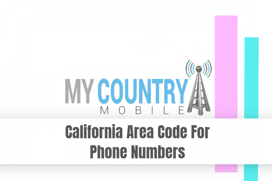 California Area Code For Phone Numbers - My Country Mobile