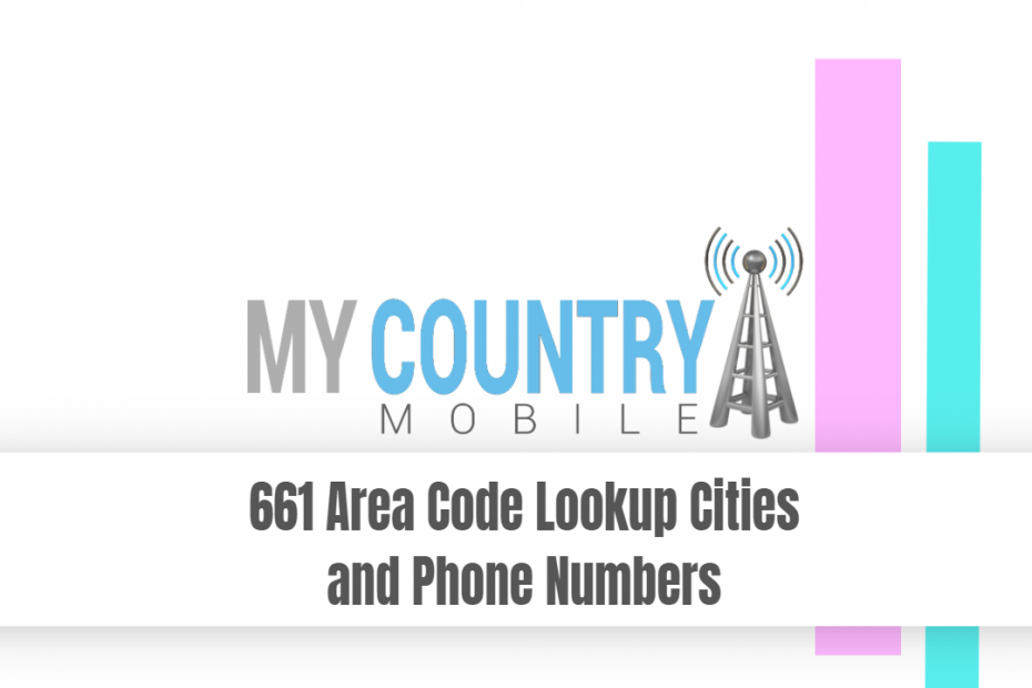 661 Area Code Lookup Cities and Phone Numbers - My Country Mobile